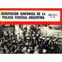 Agrupacion Sinfonica De La Policia Federal Argentina