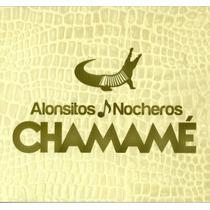 Alonsitos & Nocheros - Chamame Cd 2015 Ya Disponible
