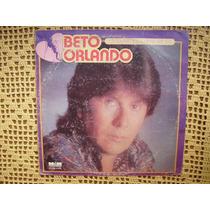 Beto Orlando / Cuando El Amor Se Va - Lp De Vinilo