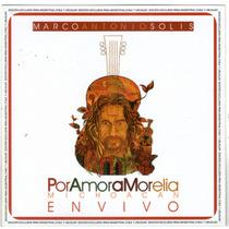 Marco Antonio Solis - Por Amor A Morelia ( Cd ) Cd 2015