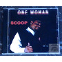 Scoop - One Woman ( Importado Nuevo )