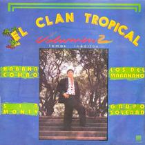 Cd El Clan Tropical Volumen 2 - Varios -