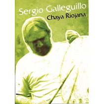Sergio Galleguillo: Chaya Riojana - Dvd