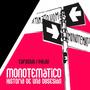Monotemático. Historia De Una Obsesión.