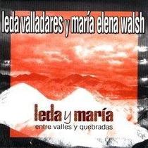 Maria Elena Walsh Y Leda Valladares Cd Entre Valles Y Quebra