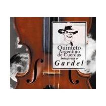 Quinteto Argentino De Cuerdas- Interpret A Gardel- Cd- Nuevo