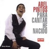 Abel Pintos: Para Cantar He Nacido - Cd