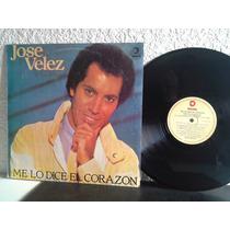 Jose Velez - Me Lo Dice El Corazon - Vinilo Exc Edfargz