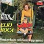Elio Roca - Cosas De Papa Y Mama/mama Que Bonita Estas