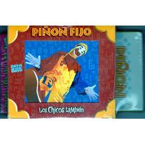 Piñon Fijo - Los Chicos Tambien - Cd+vhs