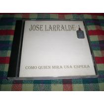 Jose Larralde / Como Quien Mira Una Espera - Made In Usa