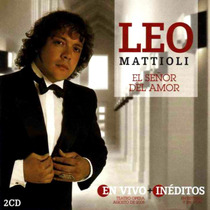 Leo Mattioli - El Señor Del Amor ( 2 Cd )