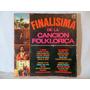Finalisima De La Cancion Folklorica Vinilo Lp