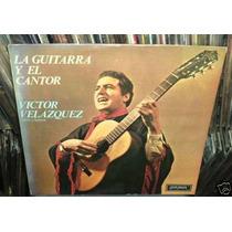 Victor Velazquez La Guitarra Y El Cantor Vinilo Argentino