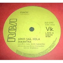 Punch Adios Sam Hola Samantha / Lola Vinilo Simple Arg