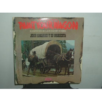 John Cacavas Paint Your Wagon Soundtrack Vinilo Argentino