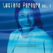 Luciano Pereyra: Serie De Oro - Grandes Éxitos Vol. 2 - Cd