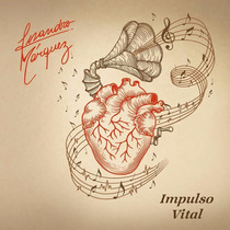 Lisandro Marquez - Impulso Vital Ex Sabroso Cd 2015