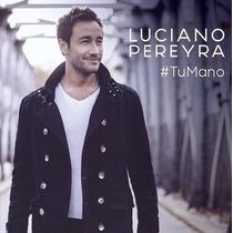 Luciano Pereyra - Tu Mano - Disco Compacto Original
