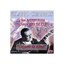 Hilario Cuadros Y Los Auténticos Trovadores De Cuyo - Cuyano