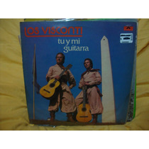 Vinilo Los Visconti Tu Y Mi Guitarra Nuevo