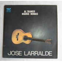 José Larralde - Al Tranco Manso Nomás - Vinilo Lp Nacional