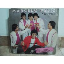 Disco Vinilo Marcelo Veliz Y Los Trigales A Lo Grande