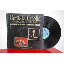 Luis Landriscina Cantata Criolla. Lp Vinilo [microcentro]