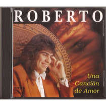 Roberto Cd Una Cancion De Amor Cumbia Retro Cd Nuevo