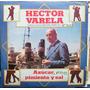 Vinilo L P./ Hector Varela./ Azúcar, Pimienta Y Sal.