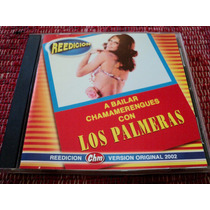 Cd Original De Los Palmeras - A Bailar Chamamerengues