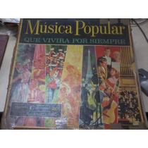 Disco Vinilo Long Play Musica Popular Que Vivira Por Siempre