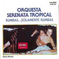 Orquesta Serenata Tropical Rumbas Solamente Cd Argentino