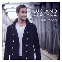 Luciano Pereyra Tu Mano