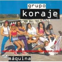 Cd Grupo Koraje Una Maquina
