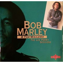 Bob Marley & The Wailers. The Lee Perry Sessions. Charly.