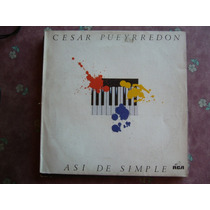 Cesar Banana Pueyrredon / Asi De Simple / Vinilo