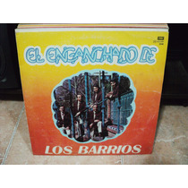 Disco Lp Los Hermanos Barrios - El Enganchado De Los Barrios