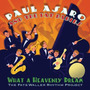 Paul Asaro And The Fat Babies - What A Heavenly Dream: The F