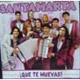 Santamarta - Que Te Muevas! Cd Nuevo Cerrado