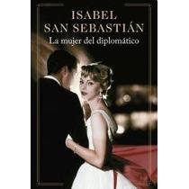 Isabel San Sebastian La Mujer Del Diplomatico