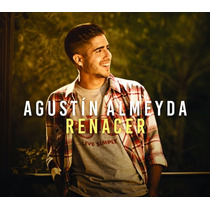 Agustín Almeyda - Renacer - ¡nuevo Cd!