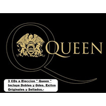 Lote 3 Cds A Eleccion - Queen. Incluye Versiones Dobles.-