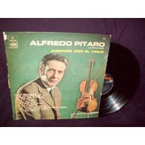 Alfredo Pitaro Y Su Cuarteto Vinilo Lp Jugando Con El Violin