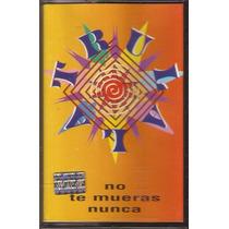 Tru La La No Te Mueras Nunca Trulala Cassette 1993 Cuarteto