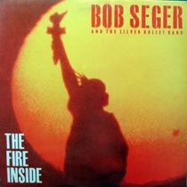 Bob Seger - The Fire Inside - Lp Disco Vinilo