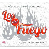 Los Del Fuego Solo He Nacido Para Amarte ( Cd 2015 )