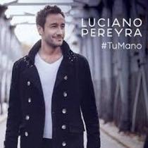 Luciano Pereyra - Tu Mano