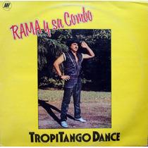 Rama Y Su Combo - Tropitango Dance - Lp Disco Vinilo