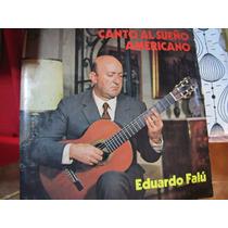 Eduardo Falu. Canto Al Sueño Americano. Vinilo Nacional